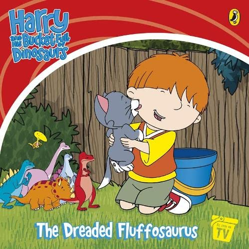 9780141501840: Harry and His Bucket Full of Dinosaurs: The Dreaded Fluffosaurus! (Harry & His Bucket Full of Dinosaurs)