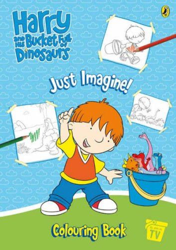 9780141501857: Harry and His Bucket Full of Dinosaurs: Just Imagine! Colouring Book: Bk. 2 (Harry & His Bucket Full of Dinosaurs)