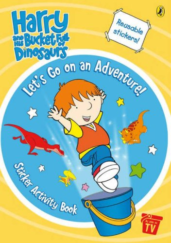 9780141501864: Harry and His Bucket Full of Dinosaurs: Let's Go on an Adventure! Sticker Activity Book: Bk. 2 (Harry & His Bucket Full of Dinosaurs)
