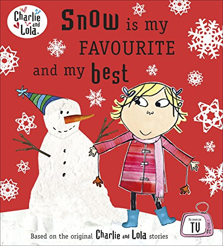 9780141501888: Charlie and Lola: Snow is my Favourite and my Best
