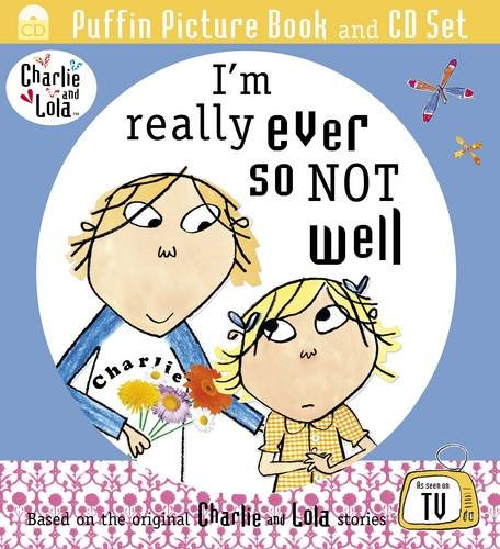 9780141501932: I'm Really Ever So Not Well (Charlie & Lola)