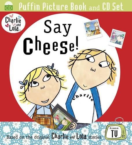 9780141501949: Say Cheese (Charlie and Lola)