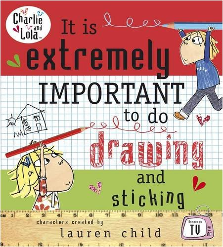 9780141502236: Charlie and Lola: It is Extremely Important to do Drawing and Sticking
