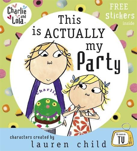 9780141502274: Charlie and Lola: This is Actually My Party