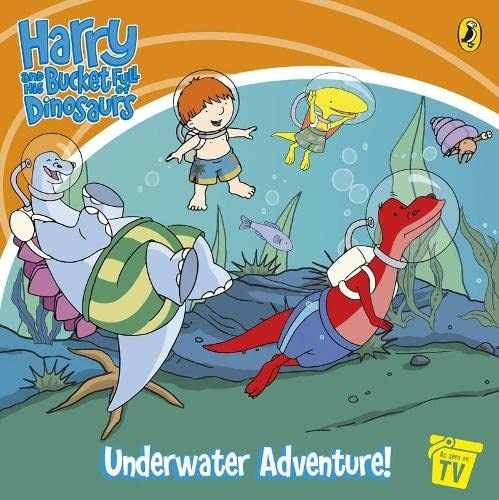 9780141502434: HARRY AND HIS BUCKET FULL OF DINOSAURS: UNDERWATER ADVENTURE (HARRY & HIS BUCKET FULL OF DINOSAURS)
