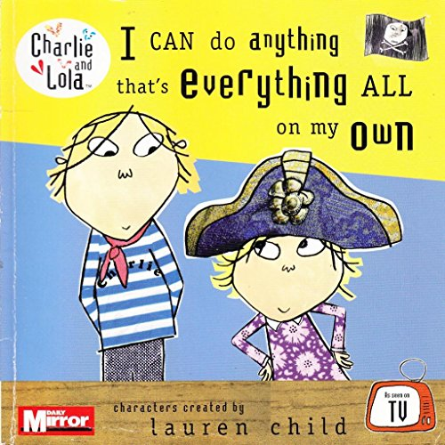 9780141502472: I can do anything that's everything all on my own (Charlie and Lola)