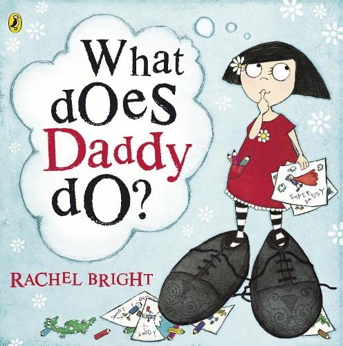 What Does Daddy Do: Bright, Rachel