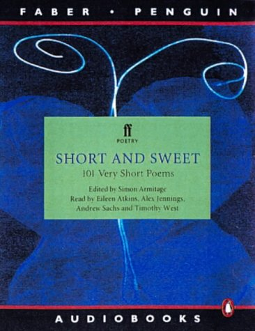 9780141800707: Short and Sweet: 101 Very Short Poems (Faber Penguin audio)