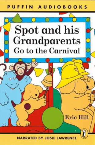 9780141801117: Spot and His Grandparents Go to the Carnival: Unabridged (Puffin Audiobooks)