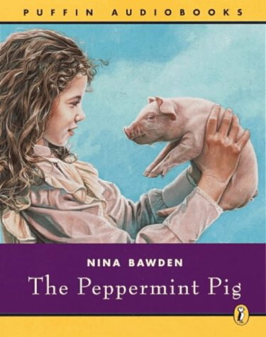 The Peppermint Pig (Puffin audiobooks) (9780141801315) by Nina Bawden