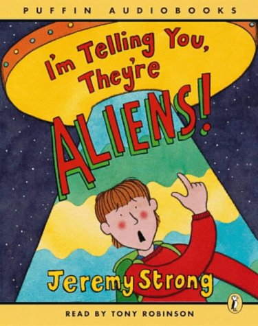 9780141801339: I'm Telling You They're Aliens: Unabridged (Puffin Audiobooks)