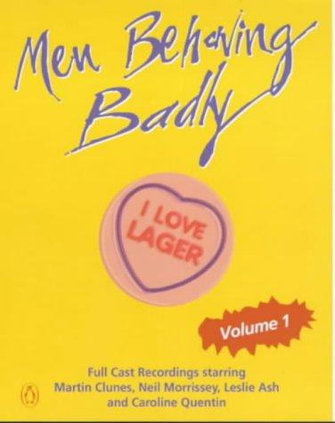 9780141801469: Men Behaving Badly, Volume 1: I Love Lager (Penguin Audio Comedy)
