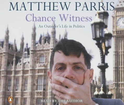 9780141804736: Chance Witness: An Outsider's Life in Politics