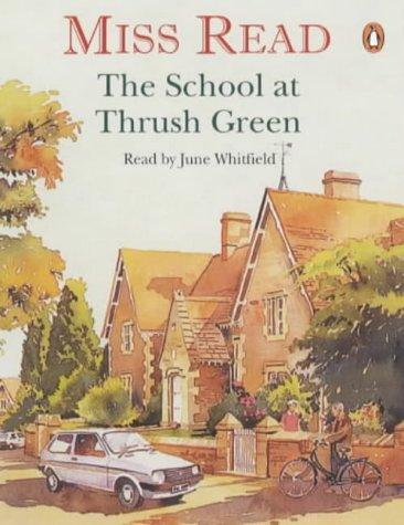 9780141805214: The School at Thrush Green (Thrush Green, Book 9)