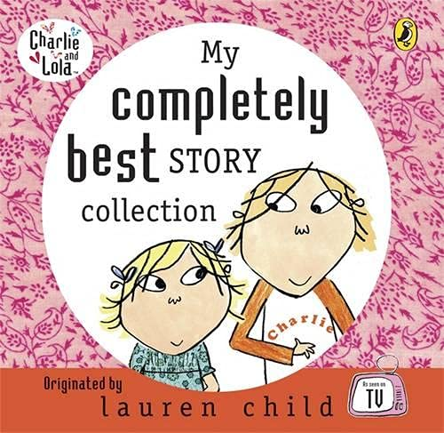 9780141807157: My Completely Best Story Collection (Charlie and Lola)