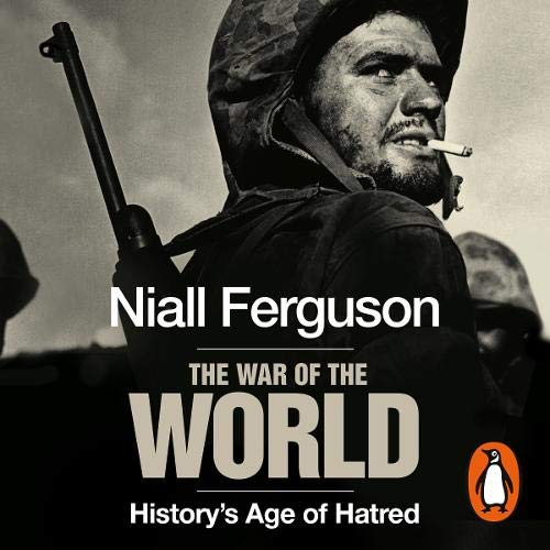 9780141807478: By Niall Ferguson The War of the World: History's Age of Hatred (Allen Lane History) (illustrated edition)