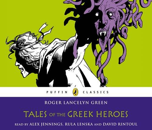 9780141809090: Puffin Classics Tales Of The Greek Heroes Unabridged Compact Disc