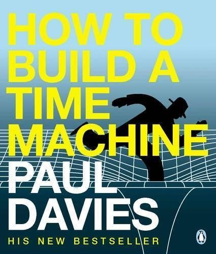 9780141884776: How to Build a Time Machine