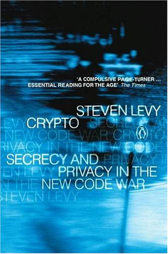 9780141884844: Crypto Ebook: Microsoft Reader Level 5: How the Code Rebels Beat the Government: Saving Privacy in the Digital Age