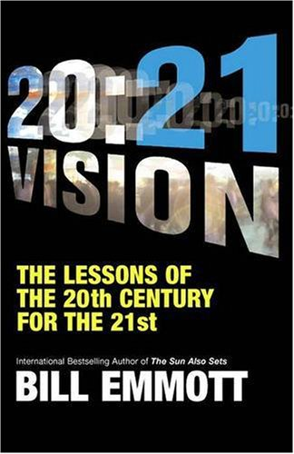 9780141886671: 20:21 Vision: The Lessons of the 20th Century for the 21st