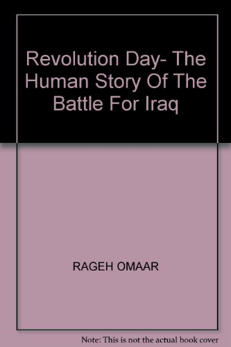 9780141887999: REVOLUTION DAY: THE HUMAN STORY OF THE BATTLE FOR IRAQ