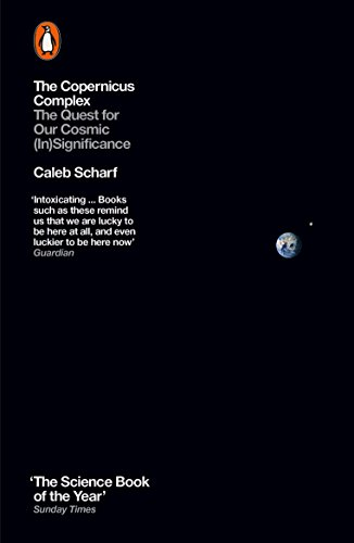 9780141974934: The Copernicus Complex: The Quest for Our Cosmic (in)Significance