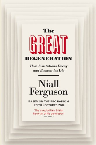 9780141975238: The Great Degeneration: How Institutions Decay and Economies Die