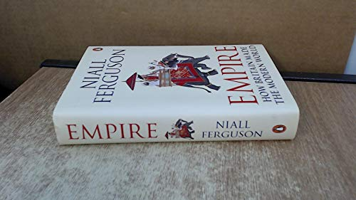 9780141975542: Empire: How Britain Made The Modern World
