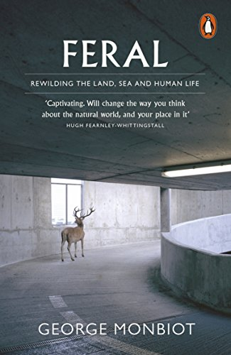 9780141975580: Feral: Rewilding the Land, Sea and Human Life