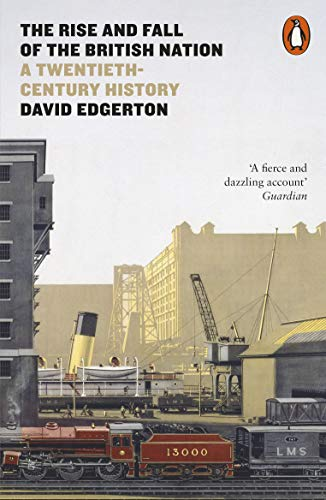 9780141975979: The Rise and Fall of the British Nation: A Twentieth-Century History
