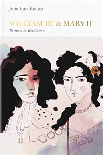 9780141976877: William III & Mary II (Penguin Monarchs): Partners in Revolution