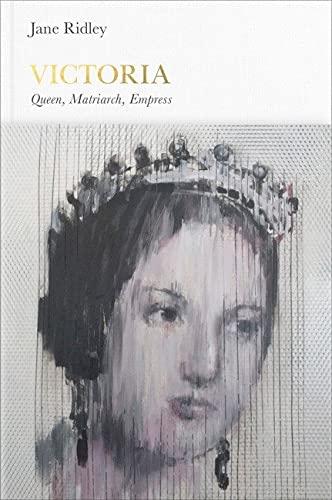 9780141977188: Victoria: Queen, Matriarch, Empress (Penguin Monarchs)