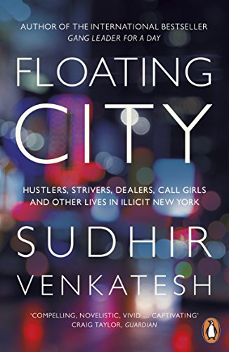 9780141977393: Floating City: Hustlers, Strivers, Dealers, Call Girls and Other Lives in Illicit New York