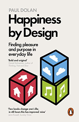 9780141977539: Happiness by Design: Finding Pleasure and Purpose in Everyday Life