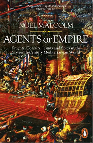 9780141978376: Agents of Empire: Knights, Corsairs, Jesuits and Spies in the 16th-Century Mediterranean World