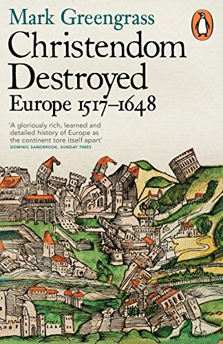 9780141978529: Christendom Destroyed: Europe 1517-1648