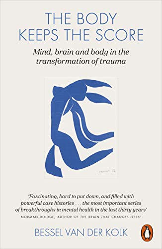 9780141978611: The Body Keeps the Score: Mind, Brain and Body in the Transformation of Trauma