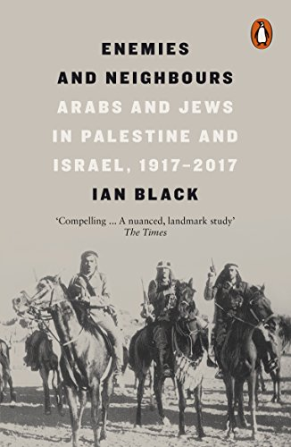 9780141979144: Enemies and Neighbours : Arabs and Jews in Palestine and Israel, 1917-2017