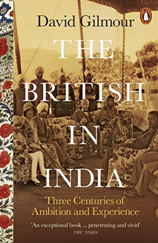 9780141979212: The British in India: Three Centuries of Ambition and Experience