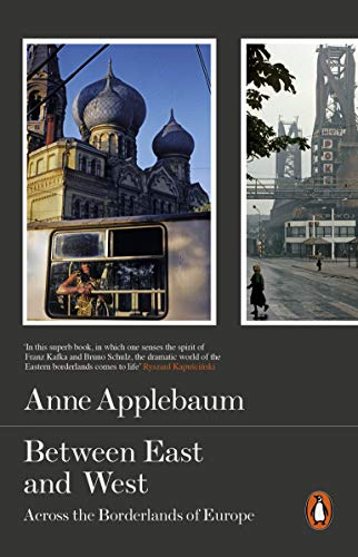 9780141979229: Between the East and West: Across The Borderlands Of Europe