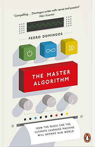 9780141979243: The Master Algorithm: How the Quest for the Ultimate Learning Machine Will Remake Our World