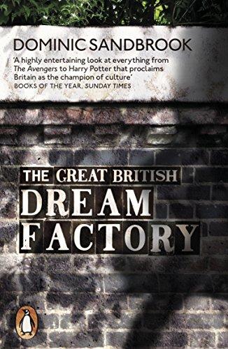 The Great British Dream Factory: Sandbrook, Dominic