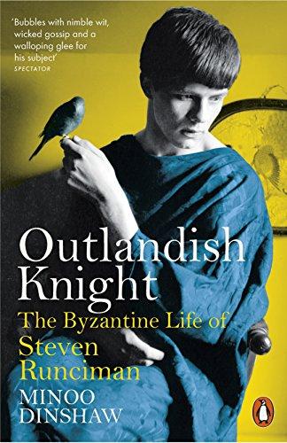 9780141979472: Outlandish Knight: The Byzantine Life of Steven Runciman