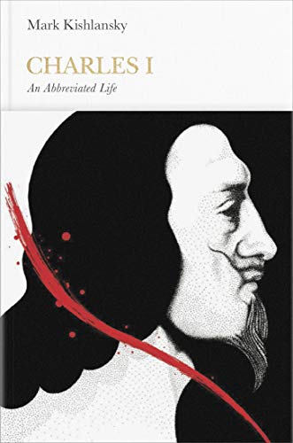9780141979830: Charles I (Penguin Monarchs): An Abbreviated Life