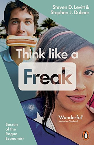 9780141980119: Think Like a Freak: Secrets of the Rogue Economist