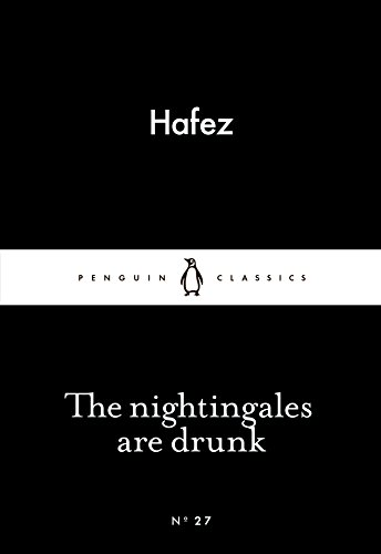 The Nightingales are Drunk (Paperback): Hafez
