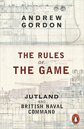 9780141980324: The Rules of the Game: Jutland and British Naval Command