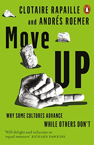 9780141980409: Move Up: Why Some Cultures Advance While Others Don't