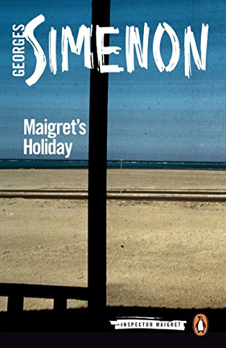 Maigret's Holiday: Simenon, Georges &