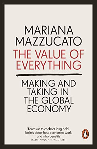 9780141980768: The Value of Everything: Making and Taking in the Global Economy